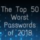 The Top 50 Worst Passwords of 2018 Title Graphic
